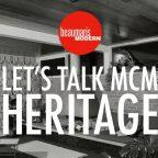 Let's Talk MCM Heritage